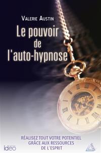 Le pouvoir de l'auto-hypnose