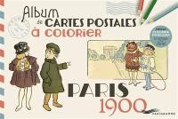 Paris 1900 : album de cartes postales à colorier