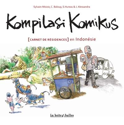 Kompilasi komikus : carnet de résidences en Indonésie