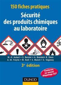 150 fiches pratiques sécurité des produits chimiques au laboratoire