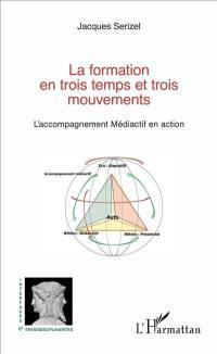 La formation en trois temps et trois mouvements : l'accompagnement médiactif en action