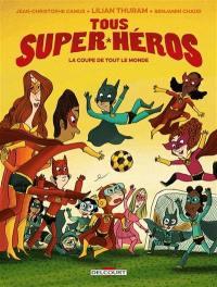 Tous super-héros. Volume 2, La coupe de tout le monde