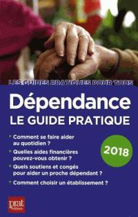 Dépendance, le guide pratique 2018