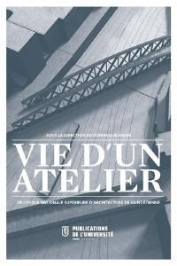 Vie d'un atelier : de l'Ecole nationale d'architecture de Saint-Etienne