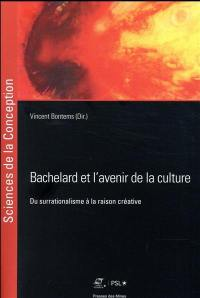 Bachelard et l'avenir de la culture : du surrationalisme à la raison créative