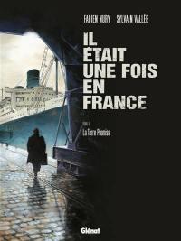Il était une fois en France. Volume 6, La Terre promise