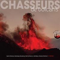 Chasseurs de volcans : les 111 plus beaux volcans du monde