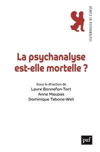 La psychanalyse est-elle mortelle ?
