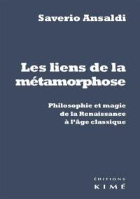 Les liens de la métamorphose : philosophie et magie de la Renaissance à l'âge classique
