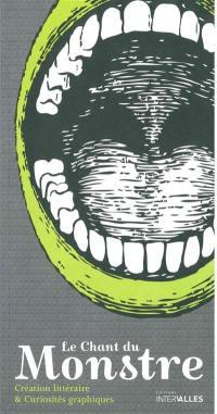 Chant du monstre (Le) : création littéraire et curiosités graphiques. n° 3