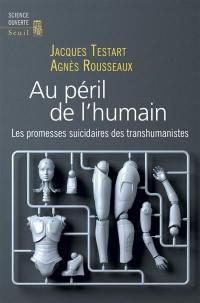 Au péril de l'humain : les promesses suicidaires des transhumanistes
