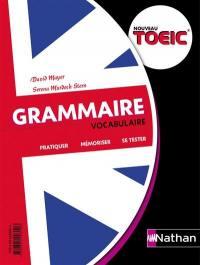 Grammaire, vocabulaire, nouveau TOEIC : pratiquer, mémoriser, se tester