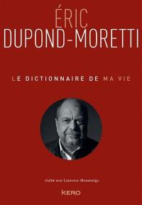 Eric Dupond-Moretti : le dictionnaire de ma vie