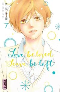 Love, be loved, leave, be left. Volume 7,