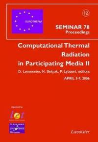 Computational thermal radiation in participating media II : Eurotherm seminar 78, April 5-7, 2006
