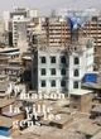 La maison, la ville et les gens  : le phénomène bidonville