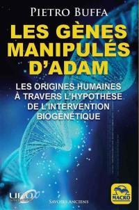 Les gènes manipulés d'Adam : les origines humaines à travers l'hypothèse de l'intervention biogénétique