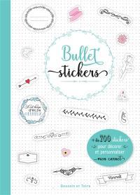 Bullet stickers : + de 700 stickers pour décorer et personnaliser mon carnet