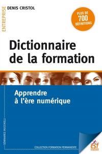 Dictionnaire de la formation : apprendre à l'ère numérique