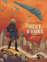 Dent d'ours. Volume 4, Amerika bomber