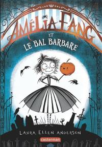Amélia Fang, Amélia Fang et le bal barbare, Vol. 1