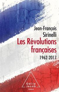 Les révolutions françaises : 1962-2017