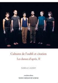 Les danses d'après. Volume 2, Cultures de l'oubli et citation
