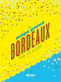 Le méga grand Bordeaux : votre ville en 2050