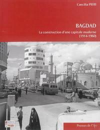 Bagdad : la construction d'une capitale moderne (1914-1960)
