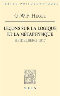 Leçons sur la logique et la métaphysique : Heidelberg, 1817 : cahier de Franz Anton Good
