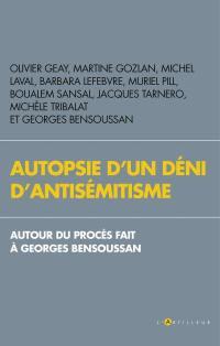 Autopsie d'un déni d'antisémitisme : autour du procès fait à Georges Bensoussan