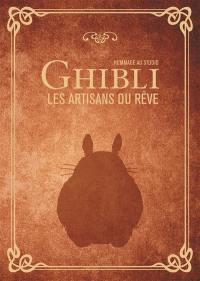 Ghibli, les artisans du rêve